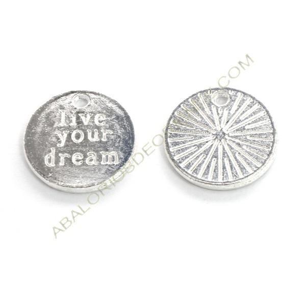 """Colgante redondo de aleación de Zinc """"live your dream""""."""